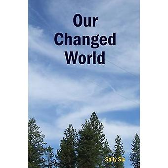 Our Changed World by Six & Sally