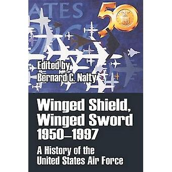 Winged Shield Winged Sword 19501997 A History of the United States Air Force by Nalty & Bernard C.