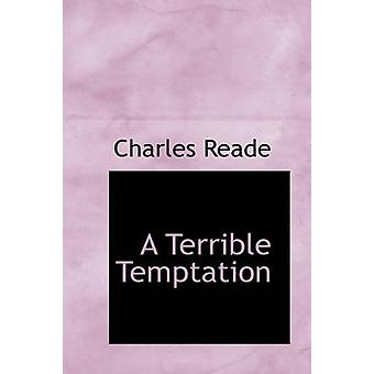 A Terrible Temptation by Reade & Charles