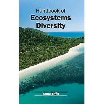 Handbook of Ecosystems Diversity by Offit & Anne