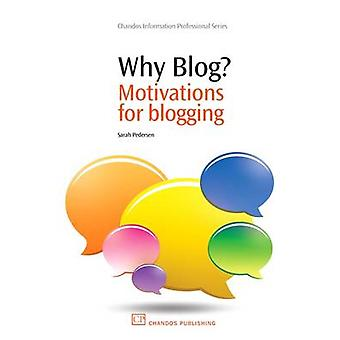 Why Blog Motivations for Blogging by Pedersen & Sarah