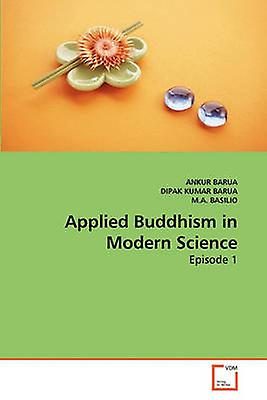 Applied Buddhism in Modern Science by BARUA & ANKUR