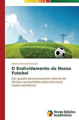 O Endivifemmesto do Nosso Futebol by Brando Antonio Reinaldo