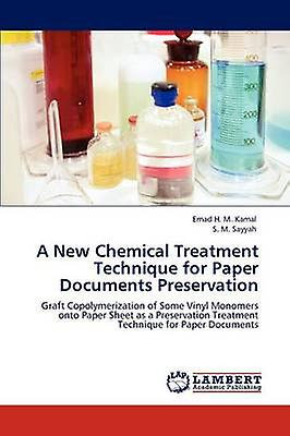 A nouveau Chemical TreatHommest Technique for Paper DocuHommests Preservation by Kamal & Emad H. M.