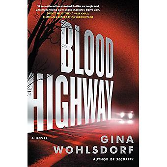 Blood Highway by Gina Wohlsdorf - 9781616205638 Book