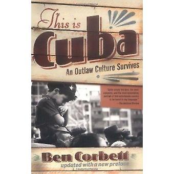 Das ist Kuba - ein Outlaw Kultur überlebt von Ben Corbett - 97808133422
