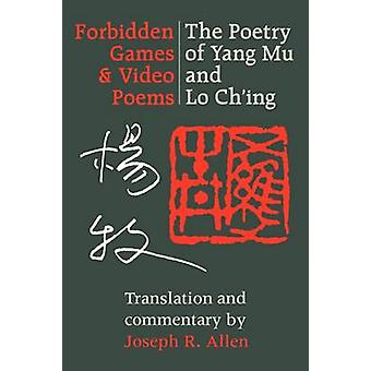 Forbidden Games and Video Poems - The Poetry of Yang Mu and Lo Ch'ing
