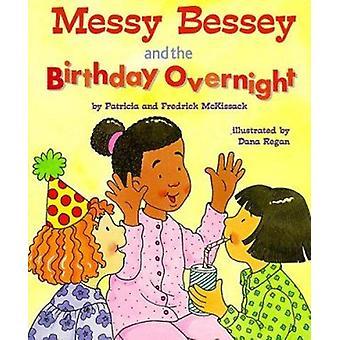 Messy Bessey & the Birthday by Patricia C McKissack - Pat McKissack -