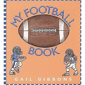 My Football Book by Gail Gibbons - 9780688171391 Book