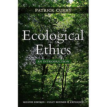 Ecological Ethics (2nd Revised edition) by Patrick Curry - 9780745651