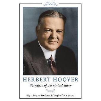 Herbert Hoover - President of the United States by Edgar E. Robinson -