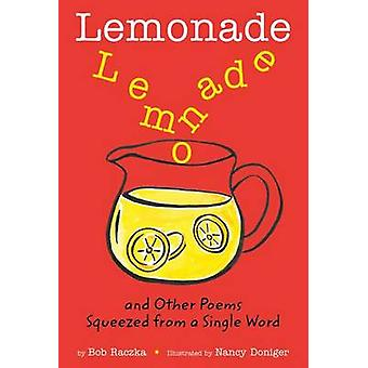 Lemonade - and Other Poems Squeezed from a Single Word by Bob Raczka