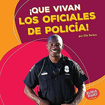 Que Vivan Los Oficiales de Policia! (Hooray for Police Officers!) by