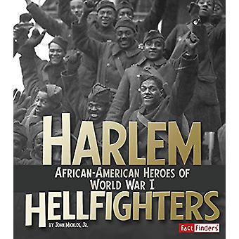 Harlem Hellfighters - African-American Heroes of World War I by Jr Joh