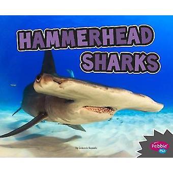 Hammerhead Sharks by Deborah Nuzzolo - 9781515770039 Book