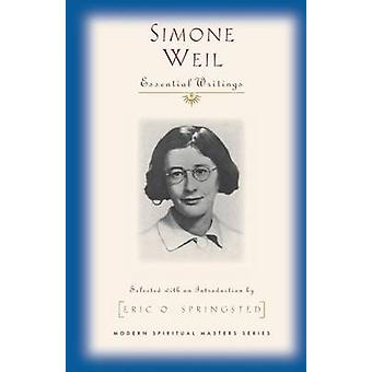 Simone Weil - Selected Writings by Simone Weil - Eric O. Springstead -