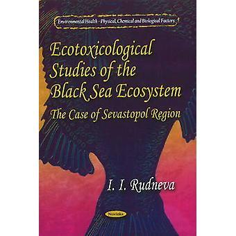 Ecotoxicological Studies of Black Sea Ecosystem - The Case of Sevastop