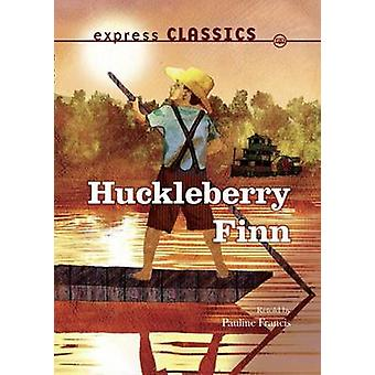 Huckleberry Finn by Mark Twain - Pauline Francis - 9781783220779 Book