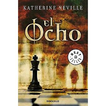 El Ocho/ The Eight by Neville  Katherine - 9788483465202 Book