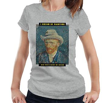 A.P.O.H Vincent van Gogh I Dream Of Painting Quote Women's T-Shirt
