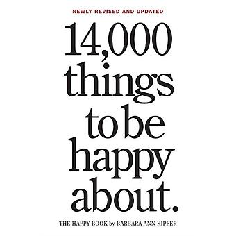 14000 Things to be Happy About (Revised) (Paperback) by Kipfer Barbara Ann