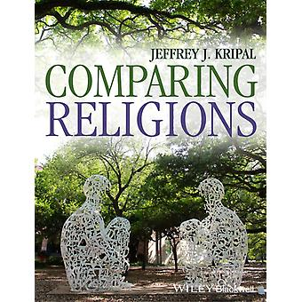Comparing Religions: Coming to Terms (Paperback) by Kripal Jeffrey J. Jain Andrea R. Prophet Erin Anzali Ata