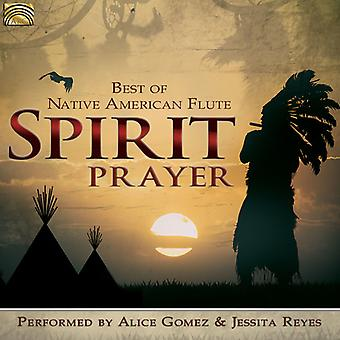 Gomez, Alice / Reyes, Jessita - Spirit Prayer: Best of Native American Flute [CD] USA import