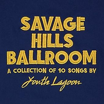 Youth Lagoon - Savage Hills Ballroom [CD] USA import