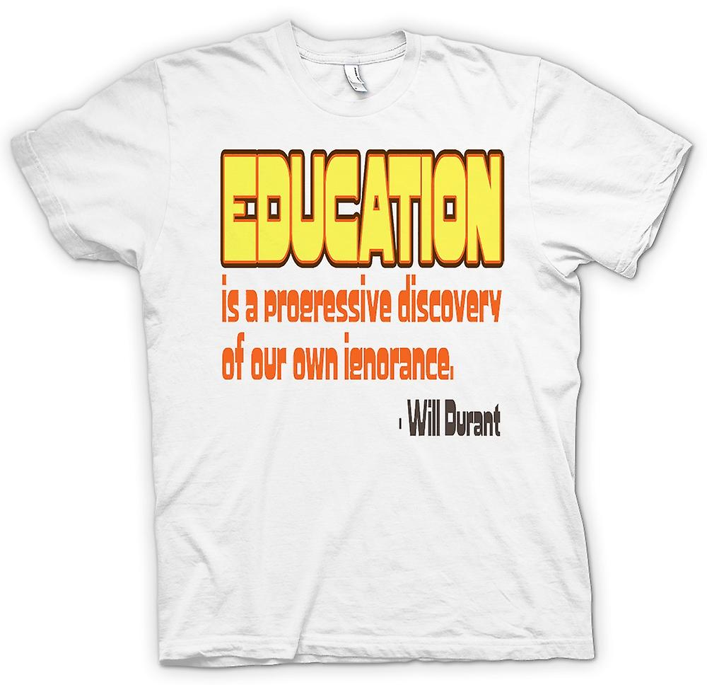 Mens T-shirt - Eductaion & Own Ignorance Quote - Will Durant