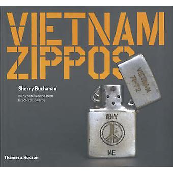 The Vietnam Zippos by Sherry Buchanan - Bradford Edwards - 9780500286