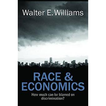 Race and Economics - How Much Can be Blamed on Discrimination? by Walt