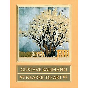 Gustave Baumann - Nearer to Art by Martin F. Krause - Madeline Carol Y