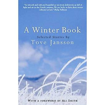 A Winter Book - Selected Stories by Tove Jansson - 9780954899523 Book