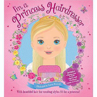 I'm a Princess Hairdresser by Scholastic - Karen Wolcott - 9781407164