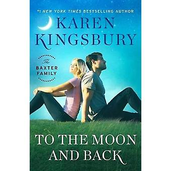 To the Moon and Back - A Novel by To the Moon and Back - A Novel - 9781