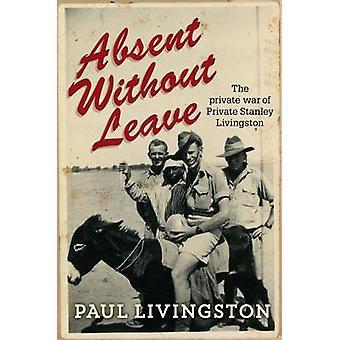 Absent sans permission - la guerre privée du privé Stanley Livingston ()