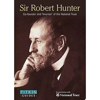 Robert Hunter - co-fondateur et « Inventeur » du National Trust par Pit