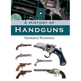 Una storia di pistole da Frederick Wilkinson - 9781847972255 libro