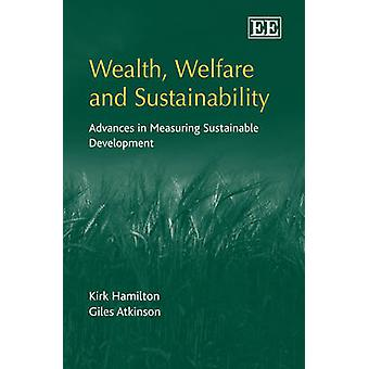 Wealth - Welfare and Sustainability - Advances in Measuring Sustainabl