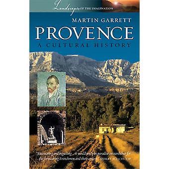 Provence - A Cultural History by Martin Garrett - 9781904955238 Book