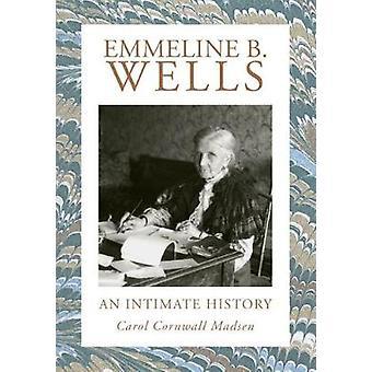 Emmeline B. Wells - une histoire intime de Carol Cornwall Madsen - 978