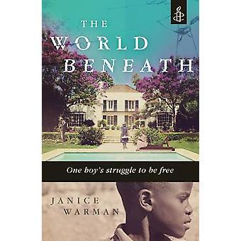 The World Beneath by Janice Warman - 9781406337167 Book