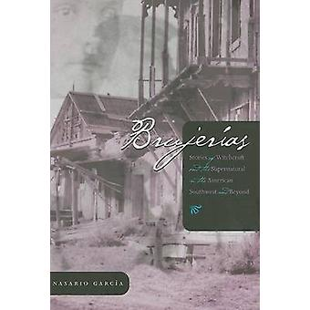 Brujerias - Stores of Witchcraft and the Supernatural in the American
