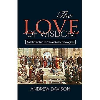 L'amour de la sagesse: une Introduction à la philosophie pour les théologiens