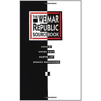 The Weimar Republic Sourcebook (Paper) (Weimar & Now: German Cultural Criticism)