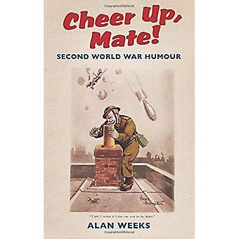 Cheer Up, Mate! Second World War Humour