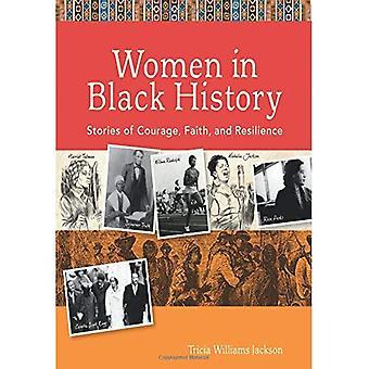 Femmes dans l'histoire des noirs: histoires de Courage, de foi et résilience