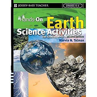Hands-On Earth Science Activities for Grades K-6 (JB Ed: Hands On)