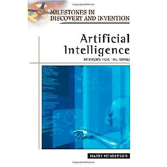 Artificial Intelligence (Milestones in Discovery & Invention)