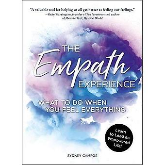 The Empath Experience: What � to Do When You Feel Everything